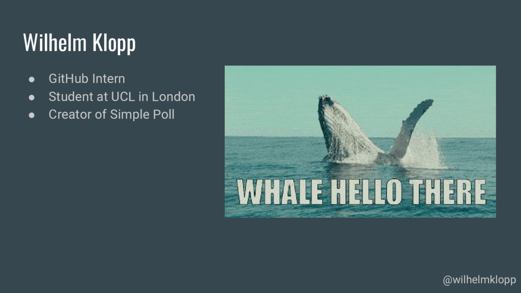 Wilhelm Klopp ● GitHub Intern ● Student at UCL ...
