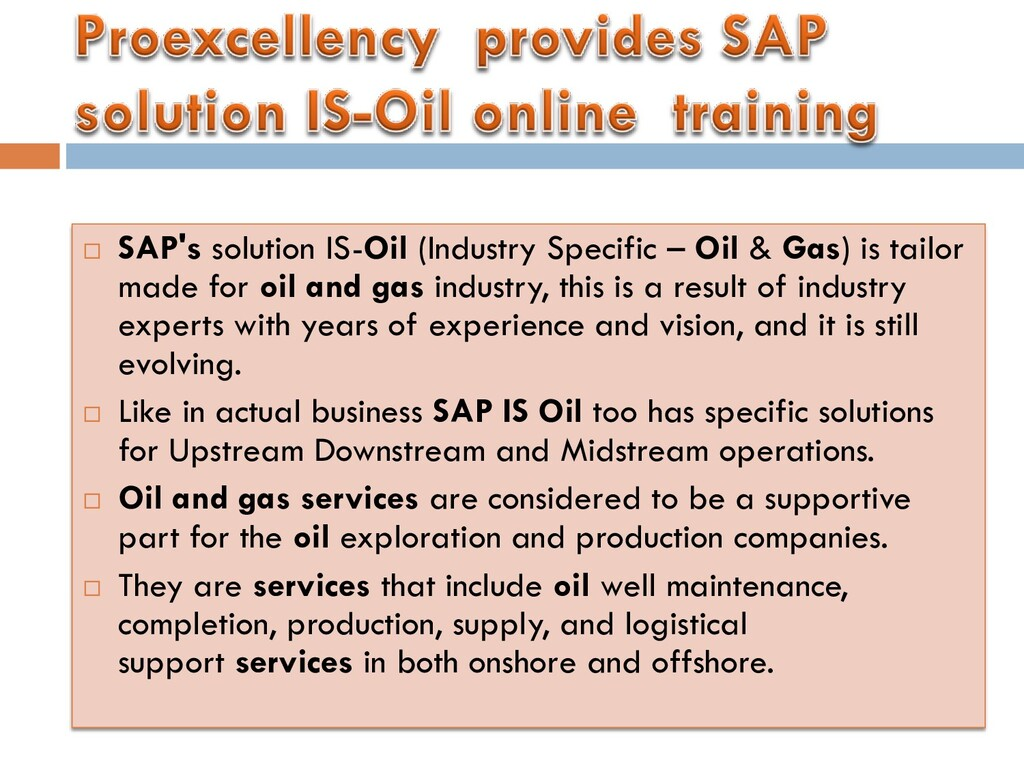  SAP's solution IS-Oil (Industry Specific – Oi...