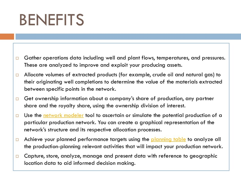 BENEFITS  Gather operations data including wel...