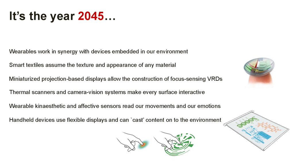 It's the year 2045… Wearables work in synergy w...