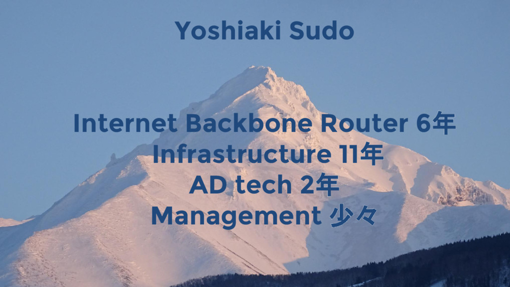 Yoshiaki Sudo Internet Backbone Router 6年 Infra...