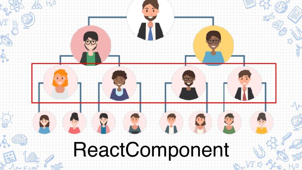 ReactComponent