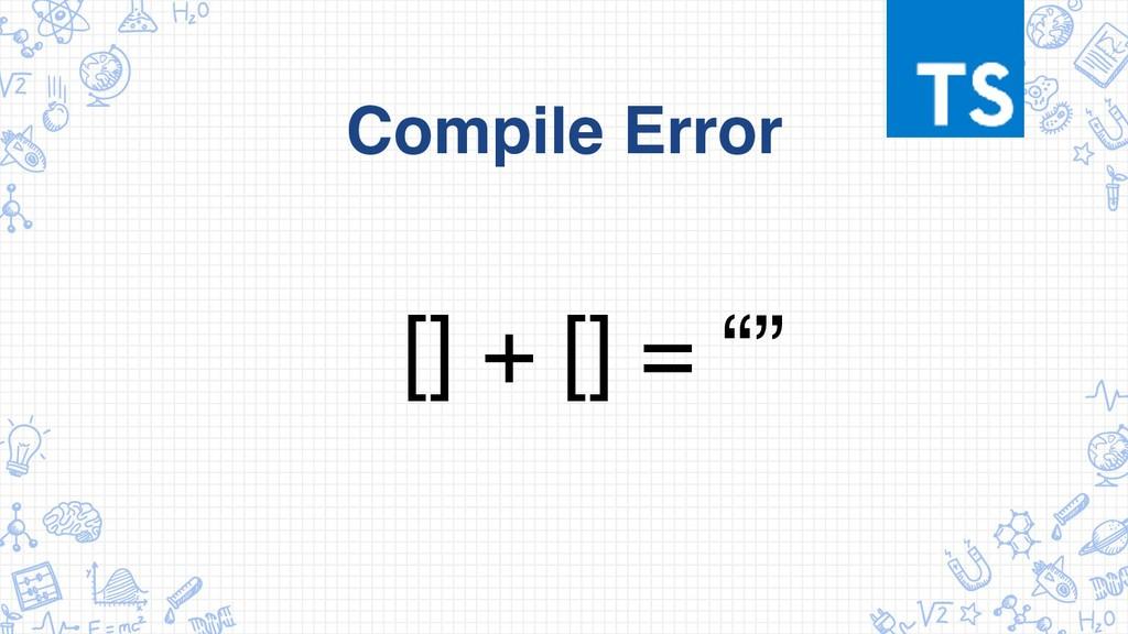 """Compile Error [] + [] = """""""""""