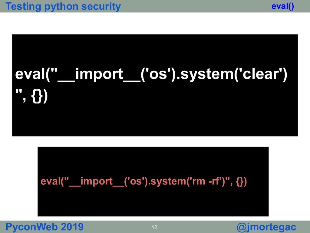 Testing python security PyconWeb 2019 12 @jmort...
