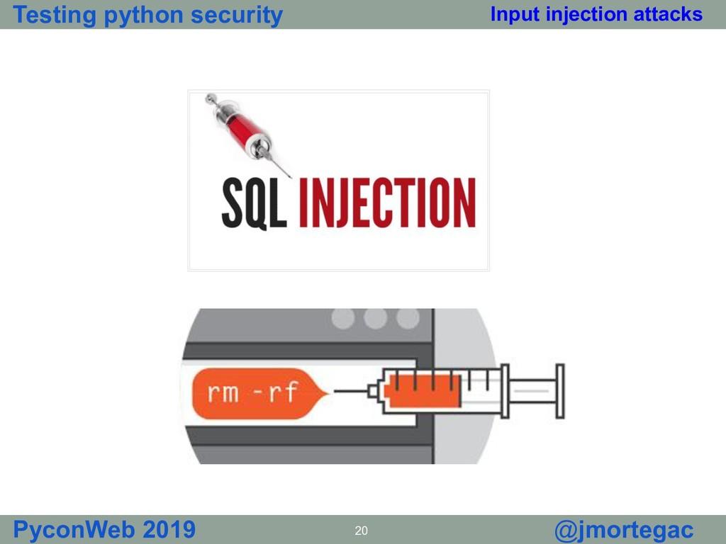 Testing python security PyconWeb 2019 20 @jmort...
