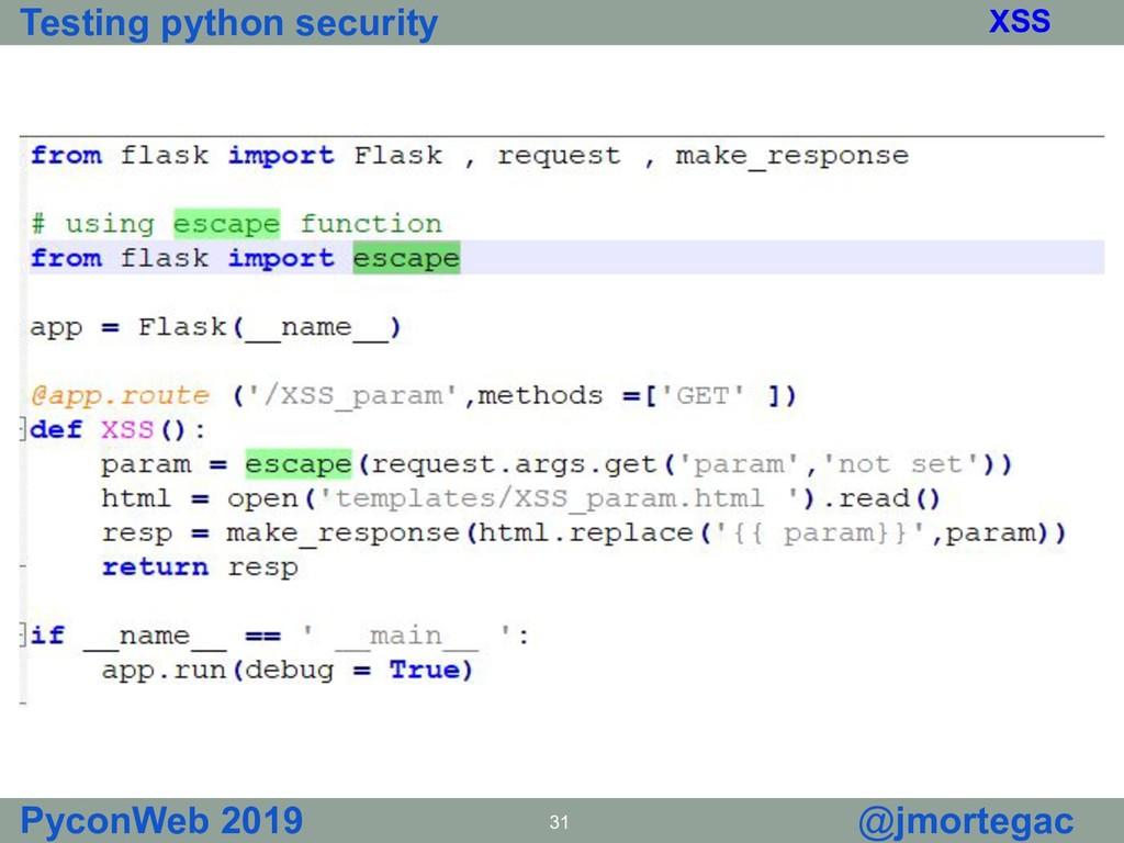 Testing python security PyconWeb 2019 31 @jmort...