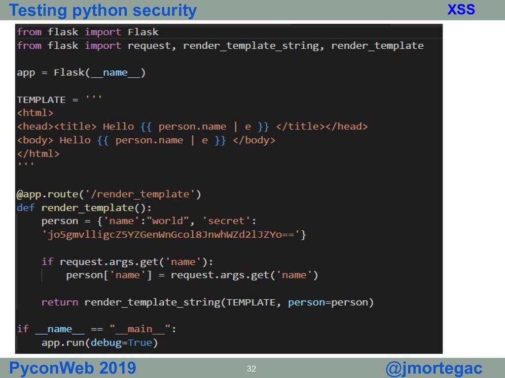 Testing python security PyconWeb 2019 32 @jmort...
