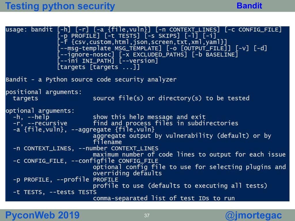 Testing python security PyconWeb 2019 37 @jmort...