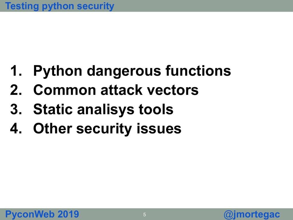 Testing python security PyconWeb 2019 5 @jmorte...