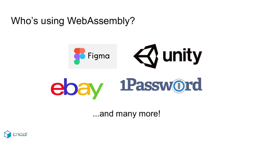 Who's using WebAssembly? ...and many more!