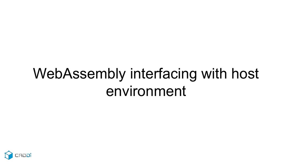 WebAssembly interfacing with host environment