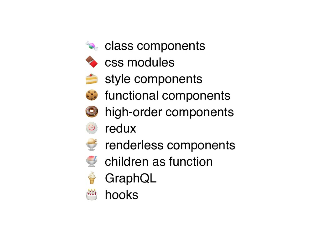 🍬 class component s  🍫 css module s  🍰 style co...