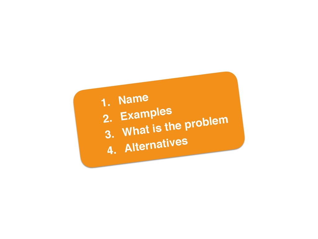 1. Nam e  2. Example s  3. What is the proble m...
