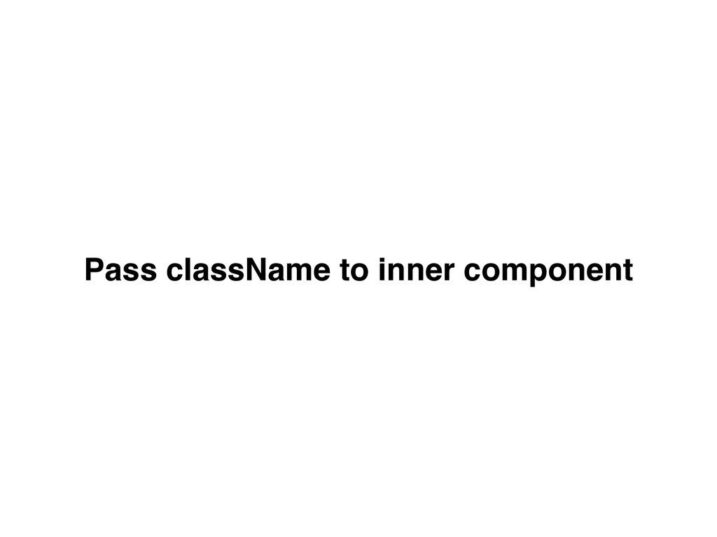 Pass className to inner component
