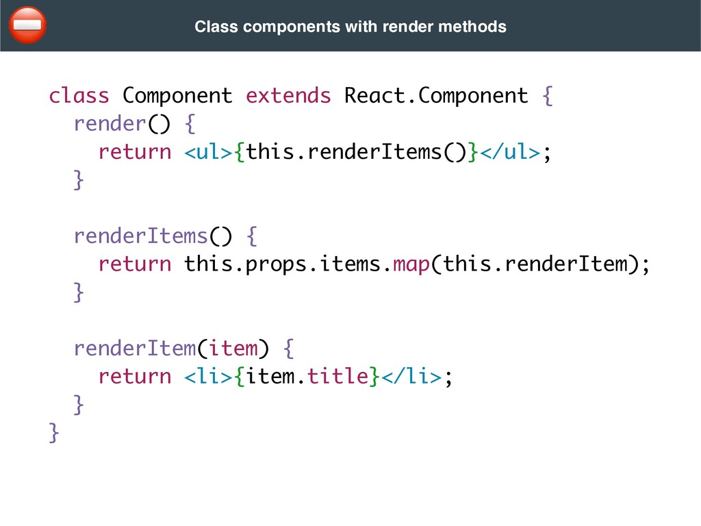class Component extends React.Component { rende...