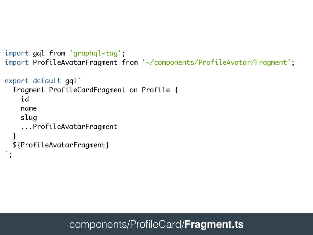 components/Pro fi leCard/Fragment.ts  import...