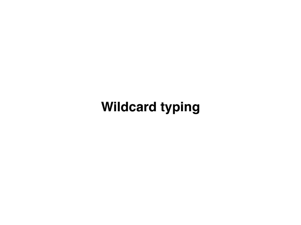 Wildcard typing