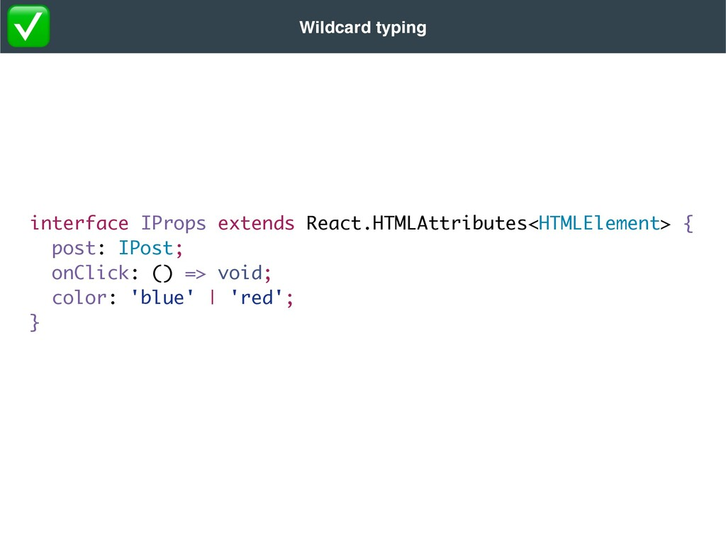 Wildcard typing interface IProps extends React....