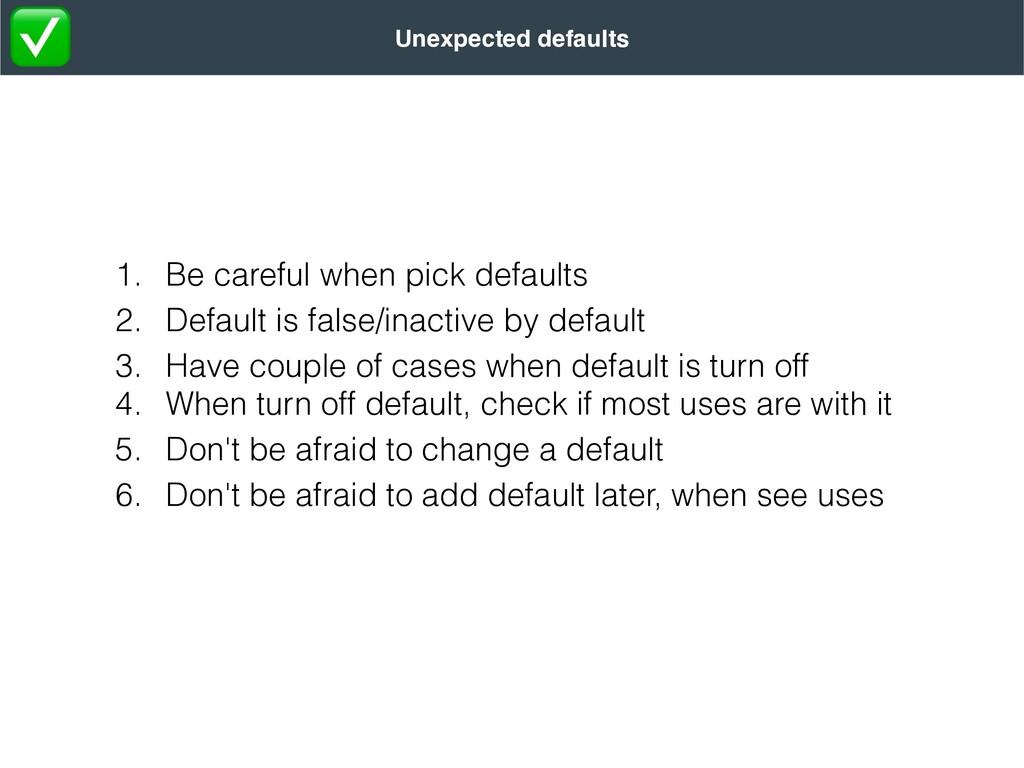 1. Be careful when pick defaults   2. Default i...