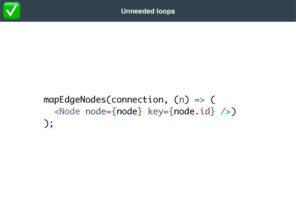 mapEdgeNodes(connection, (n) => (  <Node node={...