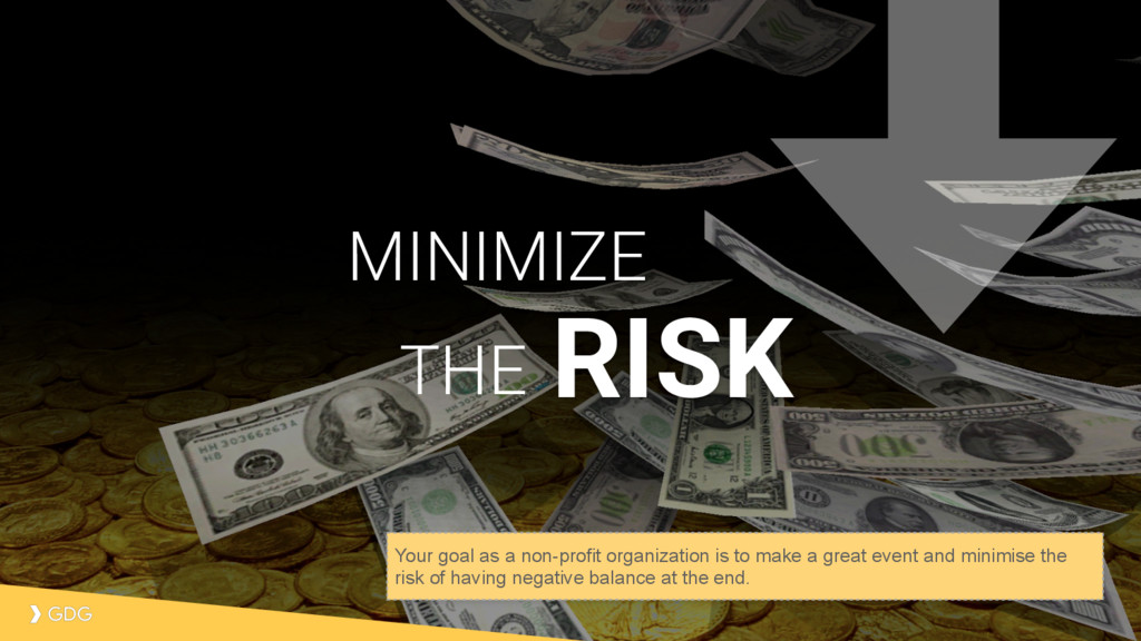 MINIMIZE RISK THE Your goal as a non-profit org...