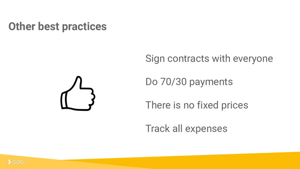Other best practices Sign contracts with everyo...