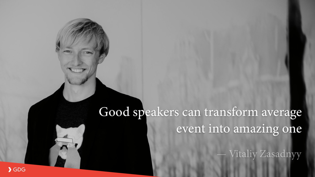 Good speakers can transform average event into ...