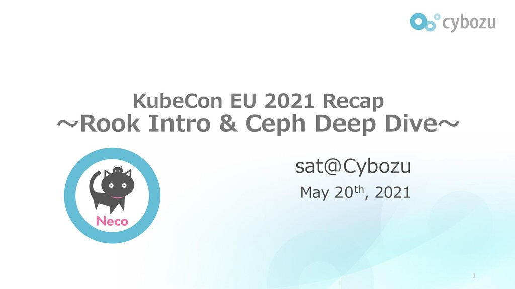 KubeCon EU 2021 Recap ~Rook Intro & Ceph Deep D...