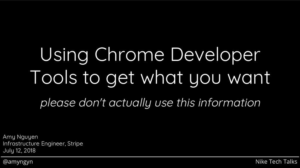 @amyngyn Nike Tech Talks Using Chrome Developer...