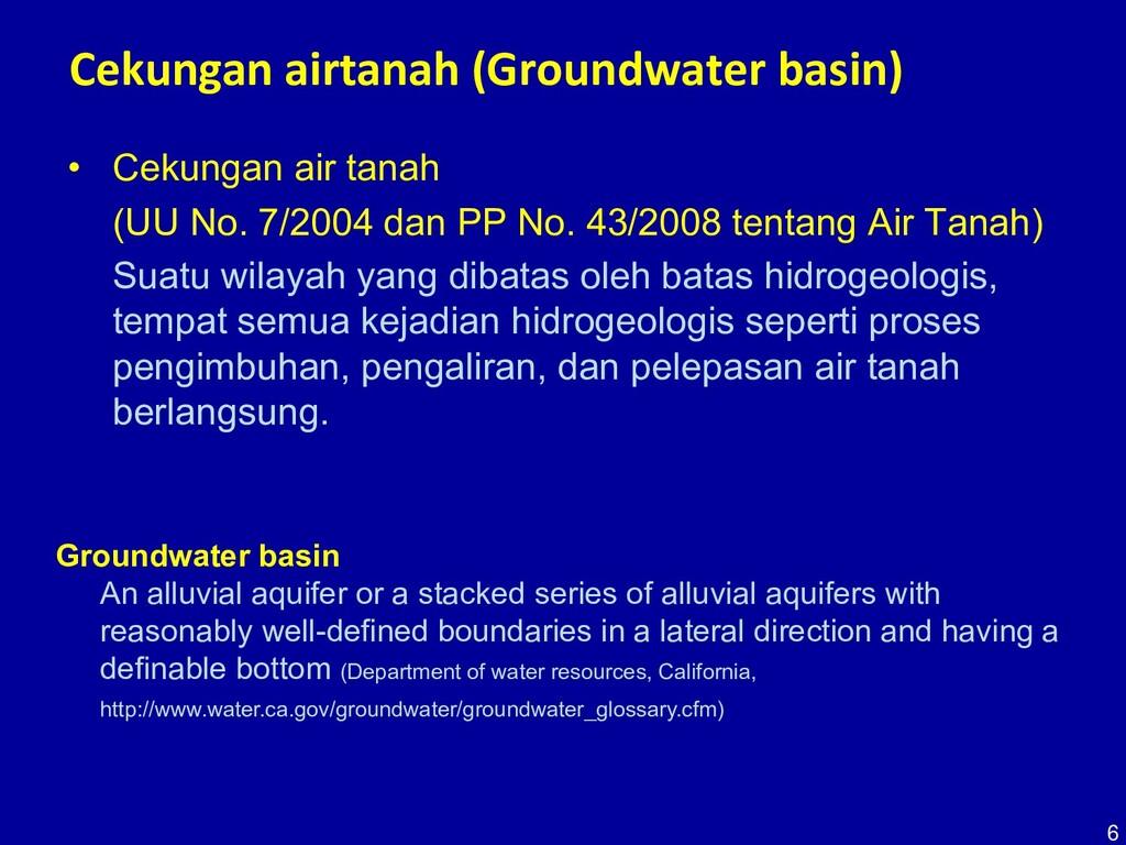 6 Cekungan airtanah (Groundwater basin) • Cekun...