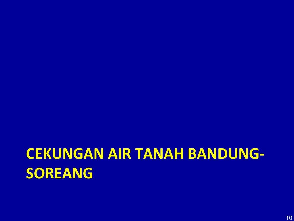CEKUNGAN AIR TANAH BANDUNG- SOREANG 10