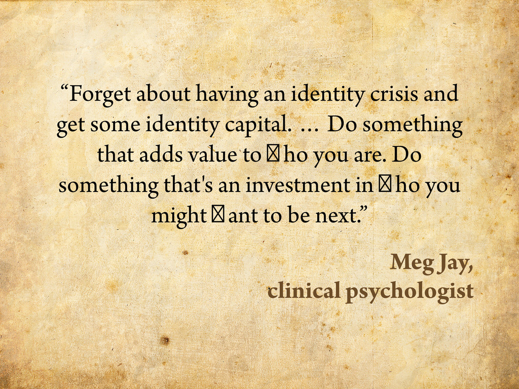"""""""Forget about having an identity crisis and get..."""