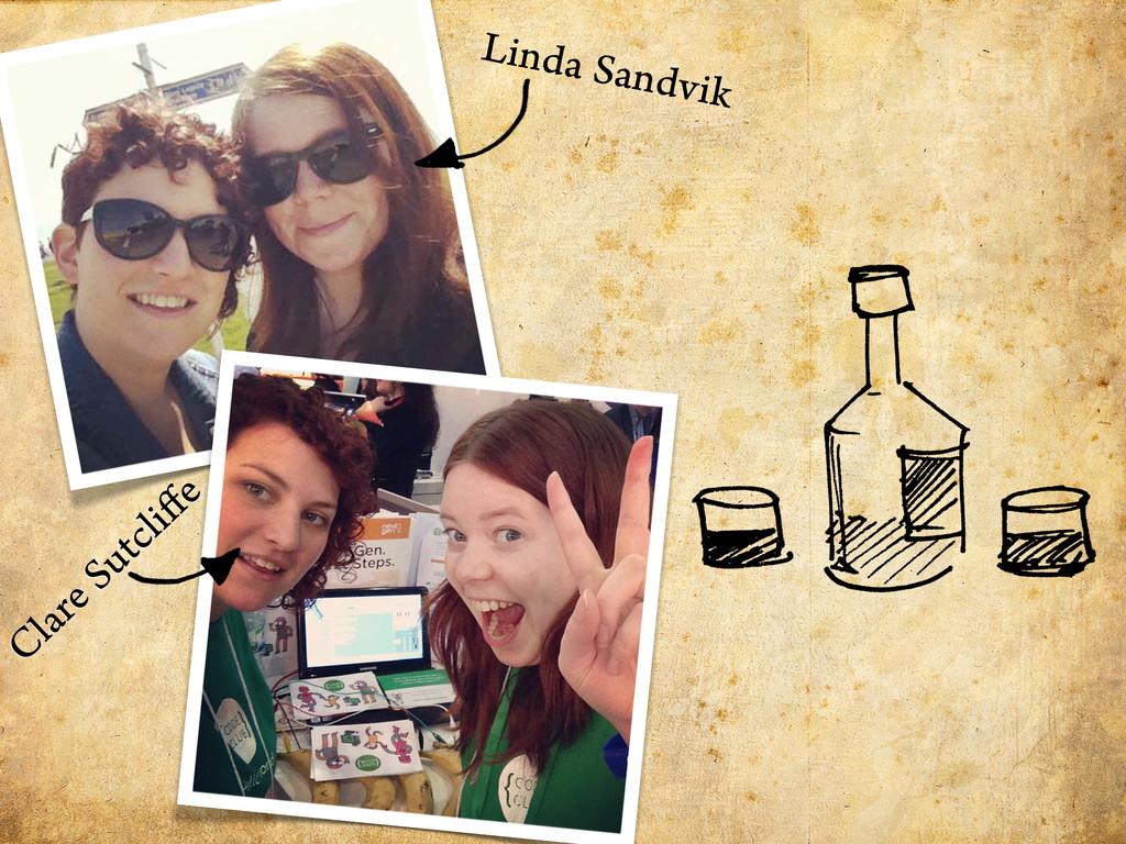 Linda Sandvik Clare Sutcli e
