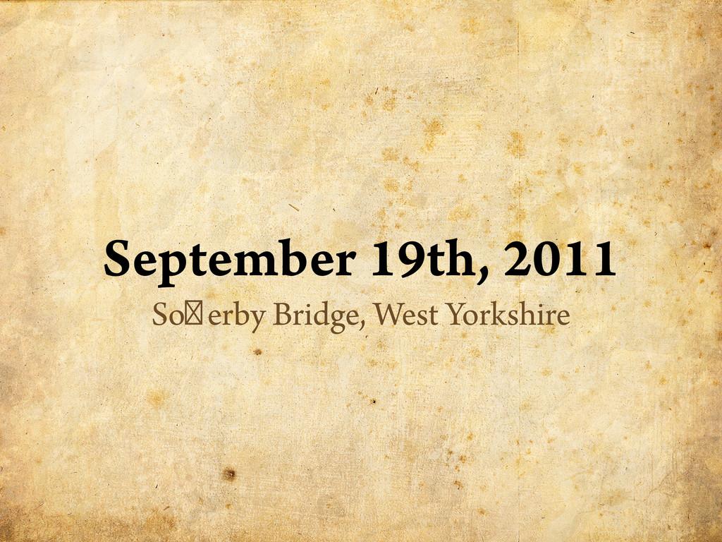 September 19th, 2011 Sowerby Bridge, West Yorks...
