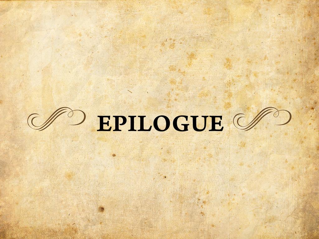 m EPILOGUE m