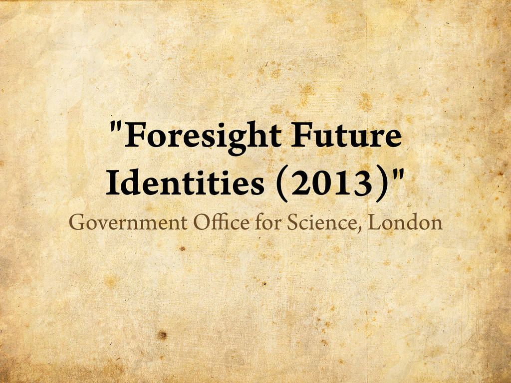 """""""Foresight Future Identities (2013)"""" Government..."""
