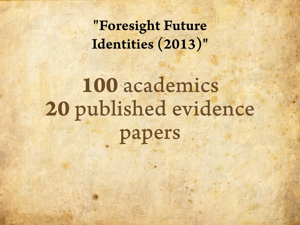 """Foresight Future Identities (2013)"" 100 academ..."