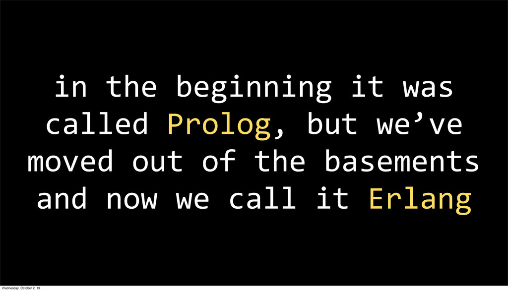 in the beginning it was  called...