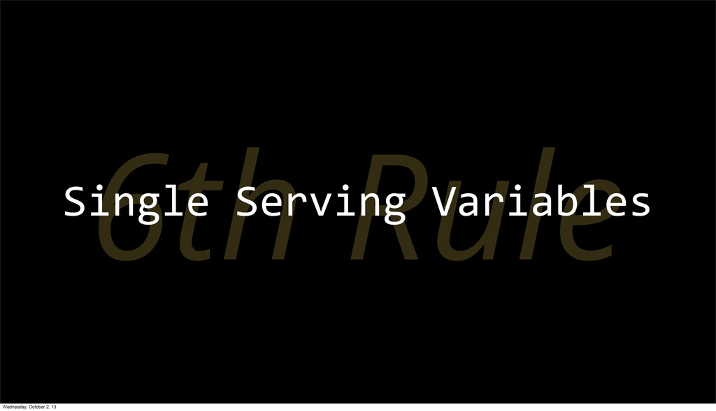 6th Rule Single Serving Variables Wednesd...