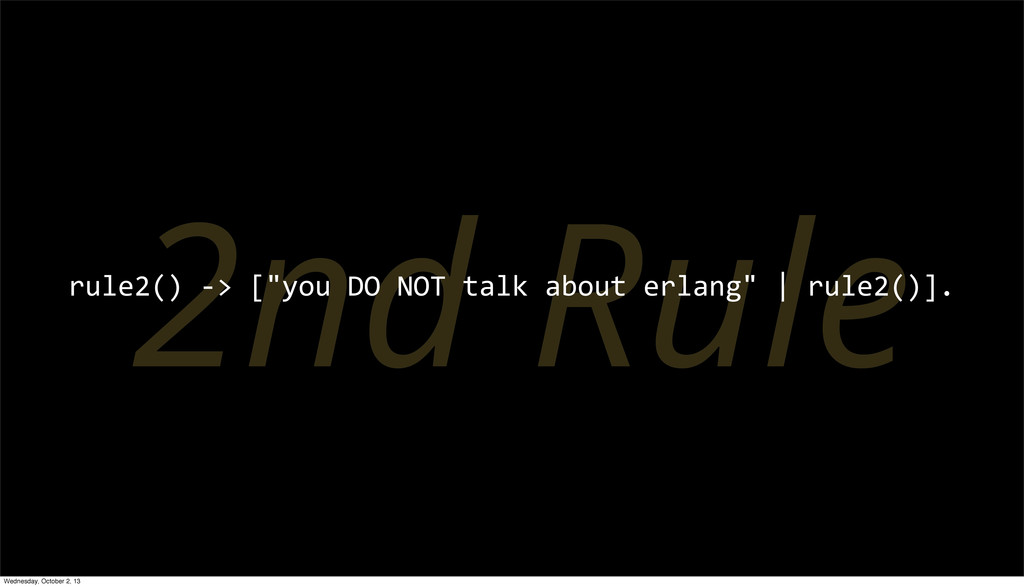 """2nd Rule rule2() -‐> [""""you DO NOT..."""