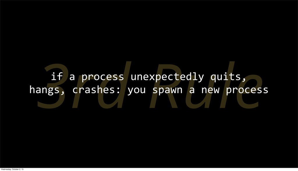 3rd Rule if a process unexpectedly ...