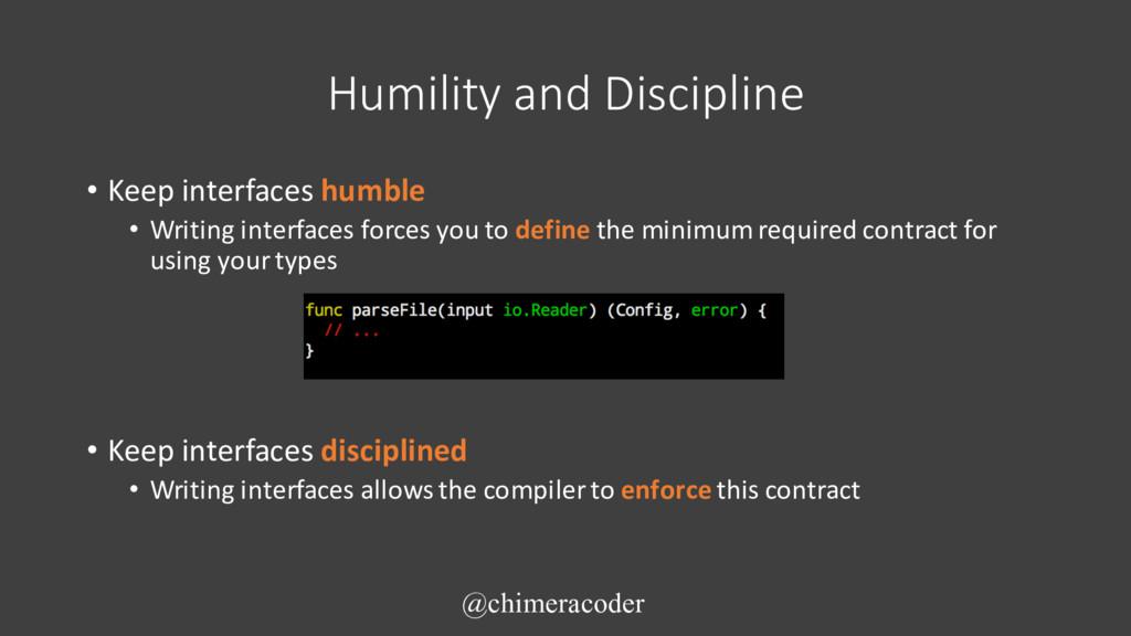 Humility and Discipline • Keep interfaces humbl...