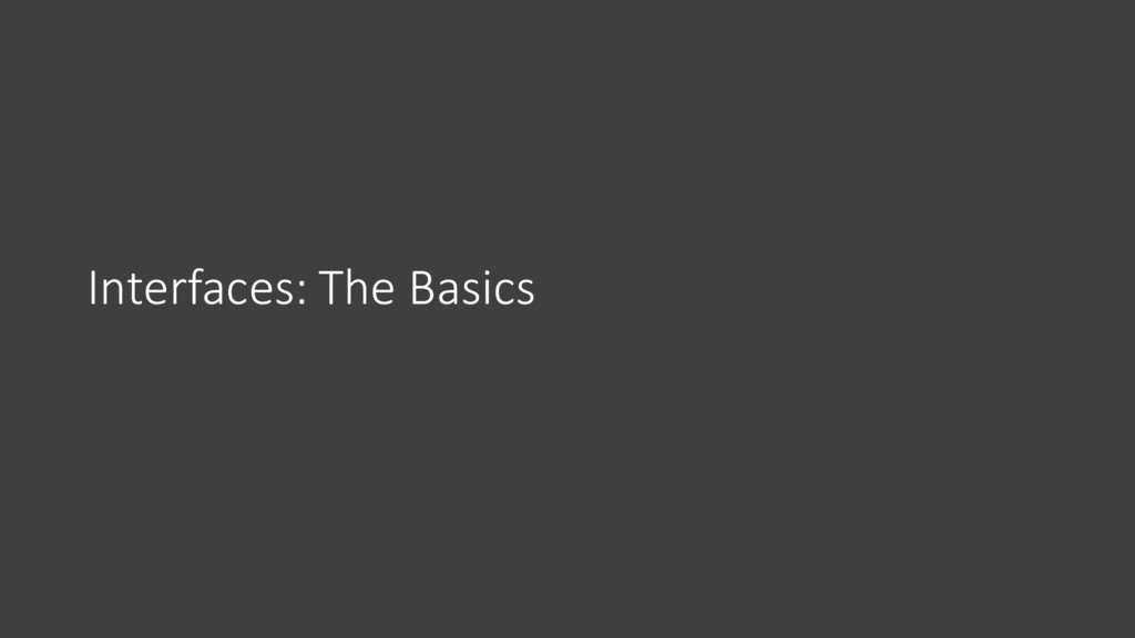 Interfaces: The Basics