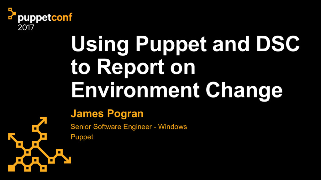 Using Puppet and DSC to Report on Environment C...