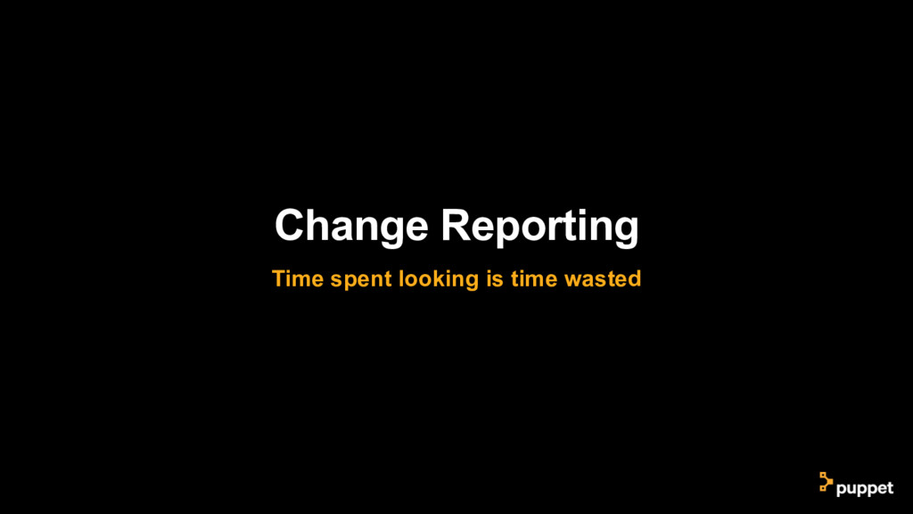 Change Reporting Time spent looking is time was...