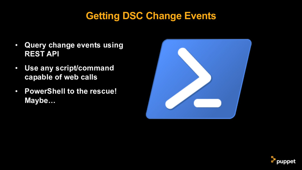 Getting DSC Change Events • Query change events...