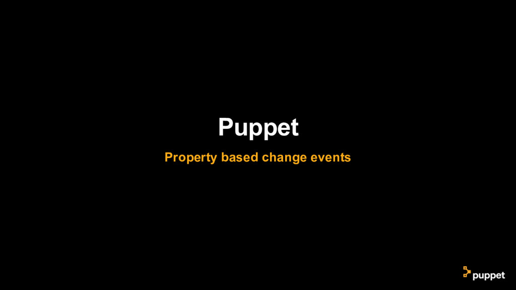 Puppet Property based change events