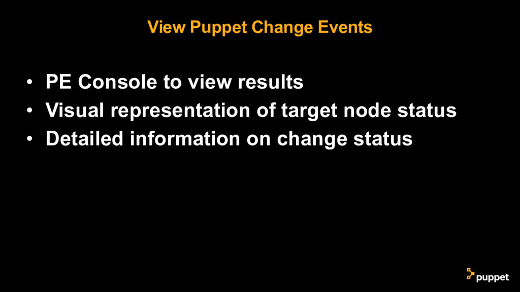 View Puppet Change Events • PE Console to view ...