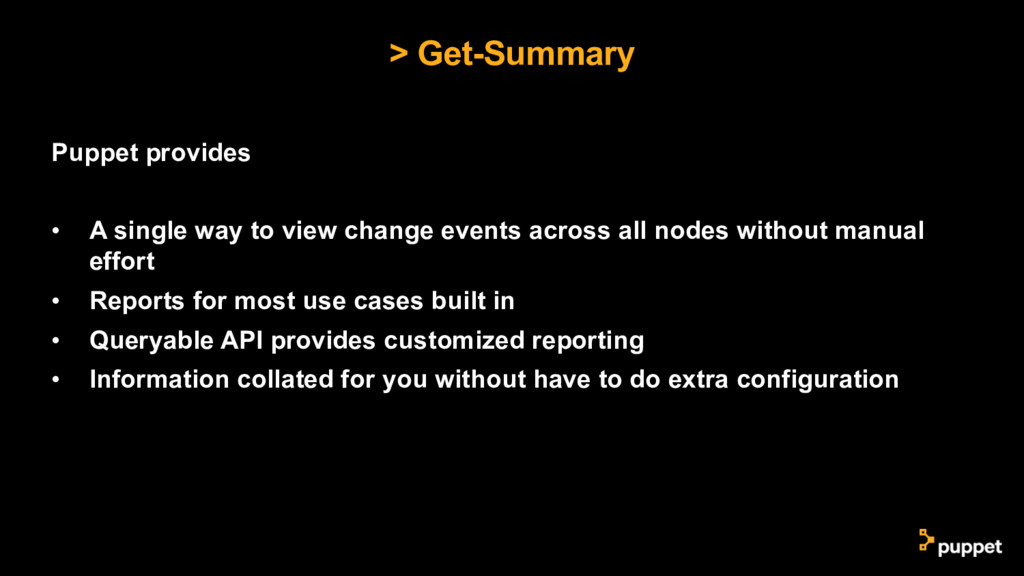 > Get-Summary Puppet provides • A single way to...