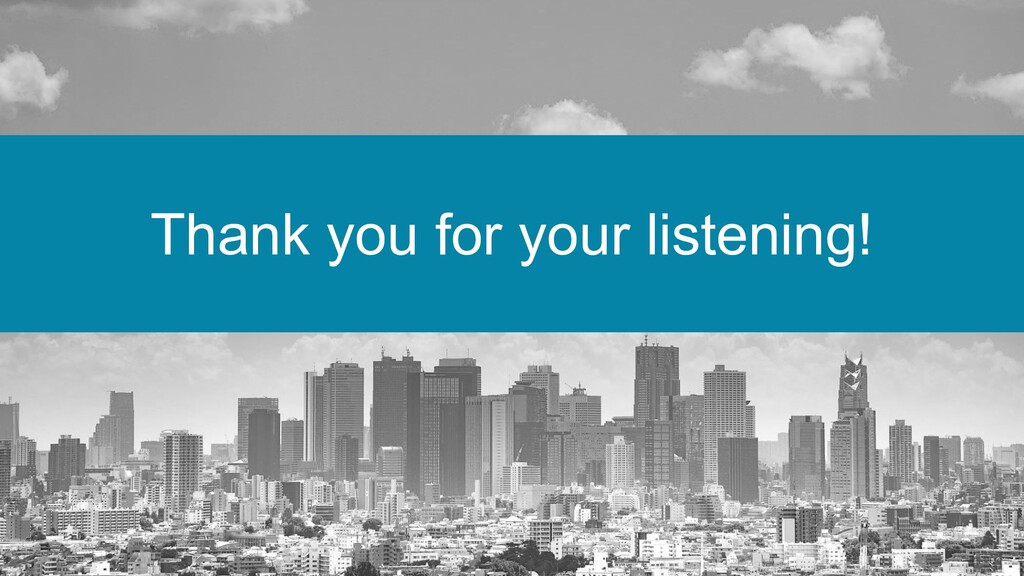 Thank you for your listening!
